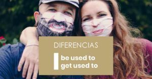 Diferencias Be used to Get used to